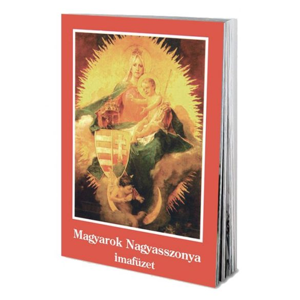 Magyarok Nagyasszonya imafüzet